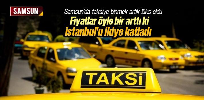 Samsun'da Taksi Ücretleri İstanbul'u İkiye Katladı