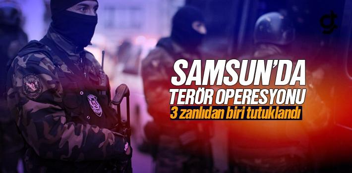 Samsun'da Terör Operasyonunda 3 Zanlıdan Biri Tutuklandı