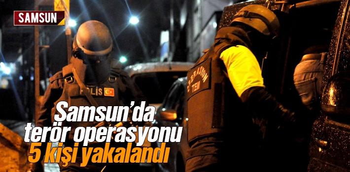Samsun'da Terör Operasyonu 5 Kişi Yakalandı