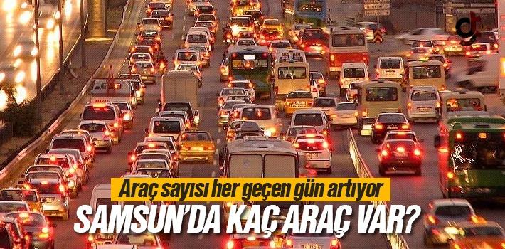 Samsun'da Trafiğe Kayıtlı Kaç Araç Sayısı Var?