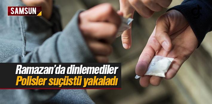 Samsun'da Uyuşturucu Satıcıları Ramazan Ayı'da...