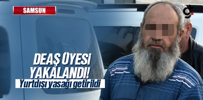 Samsun'da Yakalanan DEAŞ Üyesine Sınırdışı...
