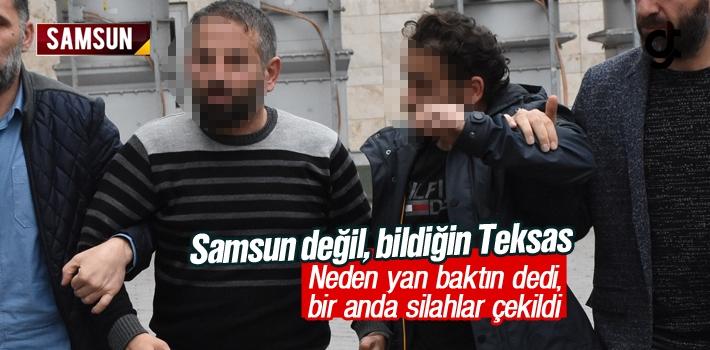 Samsun'da Yan Bakma Tartışmasında Silahlar Çekildi