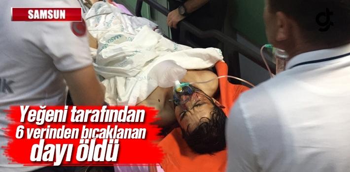 Samsun'da Yeğeni Tarafından Bıçaklanan Dayı Hayatını...