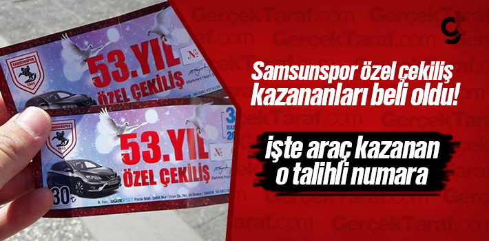 Samsunspor 53. Yıl Özel Çekiliş Biletleri Kazananları...