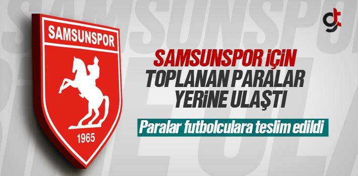 Samsunspor İçin Toplanan Paralar Futbolculara Teslim...