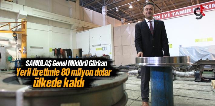 SAMULAŞ Genel Müdürü Kadir Gürkan, Yerli Üretimle...