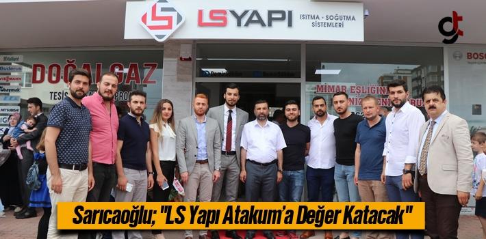 """Sarıcaoğlu; """"LS Yapı Atakum'a Değer Katacak"""""""