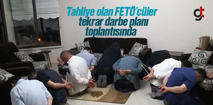 Tahliye Olan FETÖ'cüler Tekrar Darbe Planı Toplantısı...