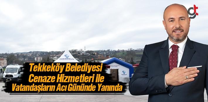 Tekkeköy Belediyesi Cenaze Hizmetleri İle Vatandaşların...
