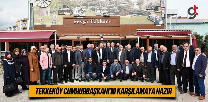 Tekkeköy Cumhurbaşkanı'nı Karşılamaya Hazır