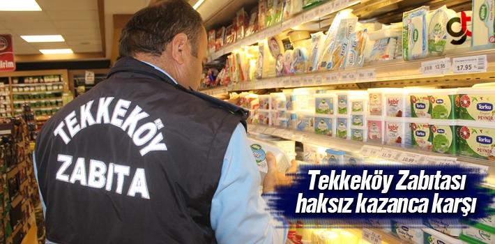 Tekkeköy Zabıtası Haksız Kazanca Karşı