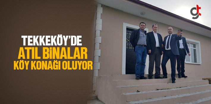 Tekkeköy'de Atıl Binalar Köy Konağı Oluyor