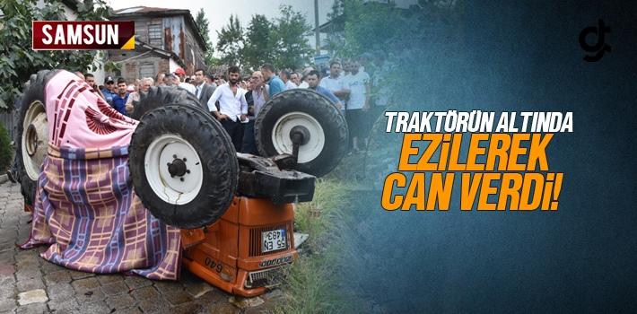 Tekkeköy'de Devrilen Traktörün Altında Ezilerek...