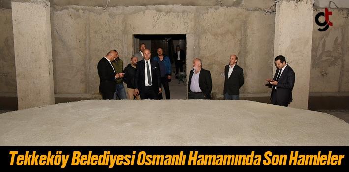 Tekkeköy'de Hamam Kültürü Tekrar Canlanıyor
