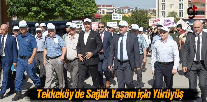 Tekkeköy'de Sağlıklı Yaşam İçin Yürüyüş