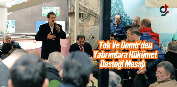 Tok Ve Demir'den Yatırımlara Hükümet Desteği...