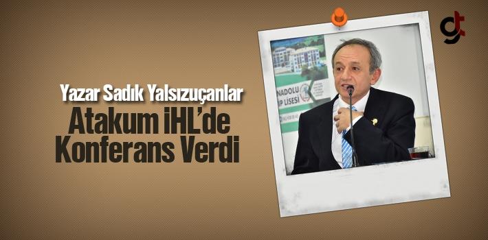Yazar Sadık Yalsızuçanlar Atakum İHL'de Konferans...