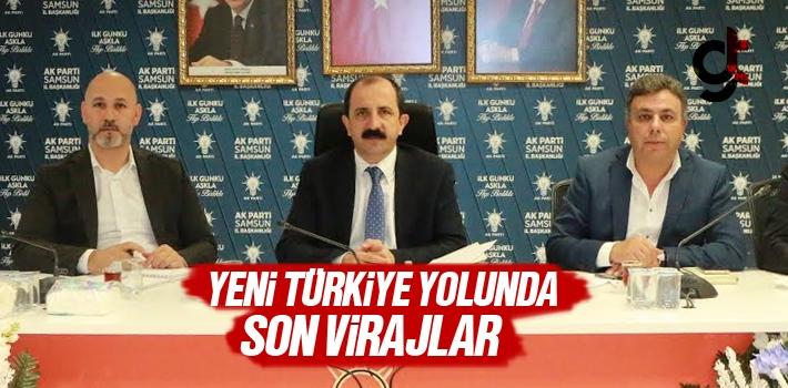 Yeni Türkiye Yolunda Son Virajlar