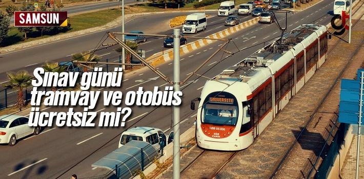 YKS Sınav Günü Samsun'da Tramvay ve Otobüsler...