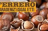 Ferrero Fındık Karadeniz'i işgal etti