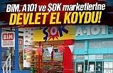 BİM, A101 ve ŞOK marketlerine şube açmalarına devlet el koydu