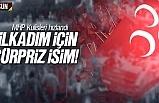 İlkadım MHP İlçe Başkanlığı için sürpriz isim