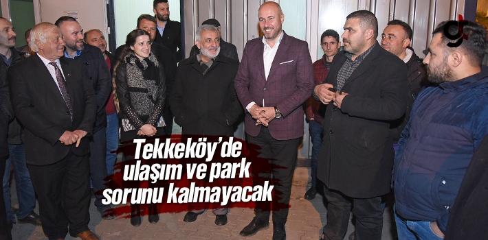 Hasan Togar, 'Tekkeköy'de Ulaşım ve Park Sorunu Kalmayacak'