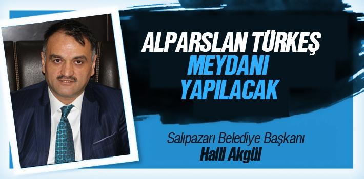 Salıpazarı'na Alparslan Türkeş Meydanı Yapılacak