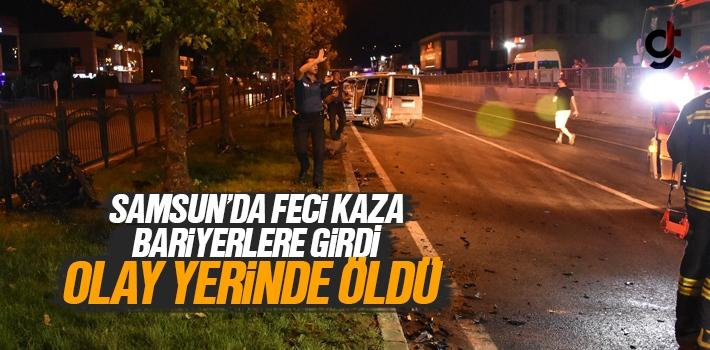 Trabzon'dan Yola Çıktı Tekkeköy'de Bariyerlere Girdi, Can Verdi