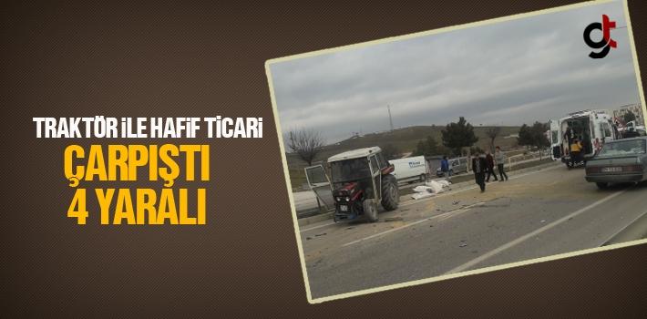 Traktör İle Hafif Ticari Çarpıştı 4 Yaralı