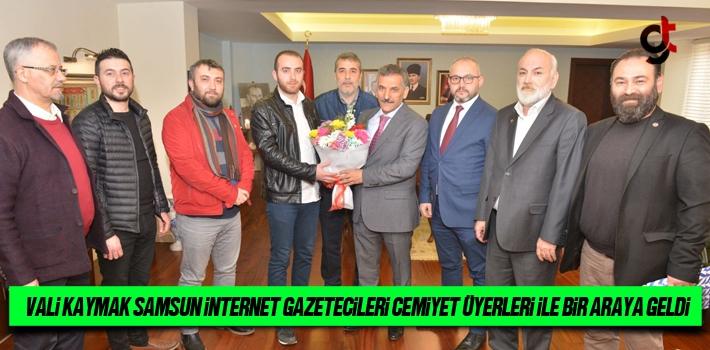 Vali Kaymak Samsun İnternet Gazetecileri Cemİyeti Üyeleri İle Bir Araya Geldi