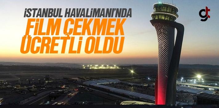 Yeni İstanbul Havalimanında Film Ve Dizi Çekmenin Ücretleri Açıklandı