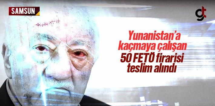 Yunanistan'a Kaçmaya Çalışan 50 FETÖ Firarisi Teslim Alındı